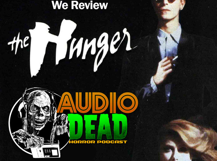 The Hunger (1983) Review – Audio Dead Podcast