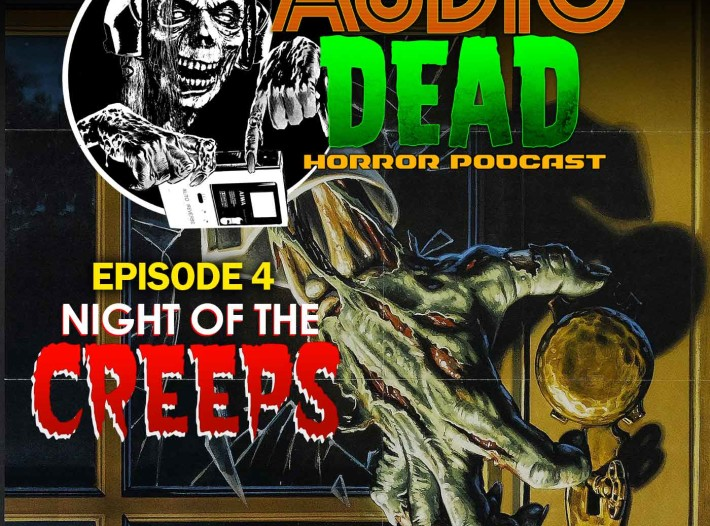 Night of the Creeps – New Podcast Episode 4