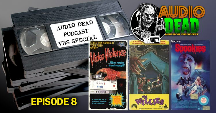 VHS Special Audio Dead Podcast!