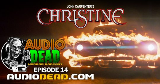 John Carpenter's Christine on Audio Dead Horror Podcast!