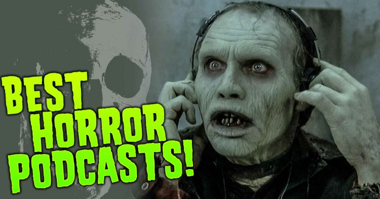 The Best Horror Podcasts You should be listening to!