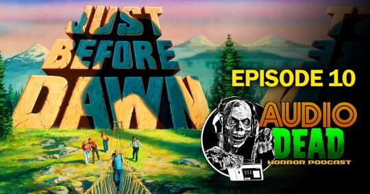 Audio Dead Podcast Reviews Just Before Dawn (1981)
